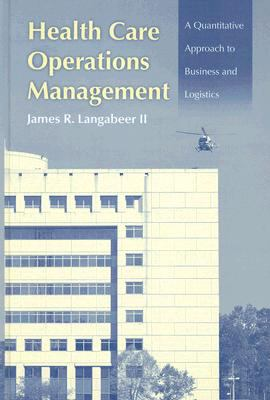 Health Care Operations Management A Quantitative Approach to Business and Logistics