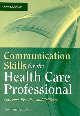 Communication Skills For The Health Care Professional: Concepts, Practice, And Evidence