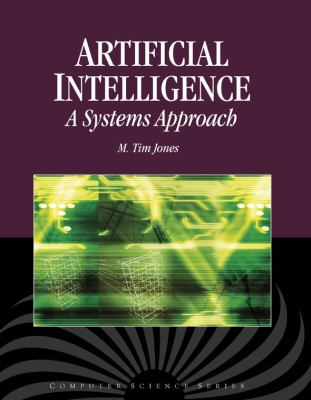 Artificial Intelligence: A Systems Approach (Computer Science)