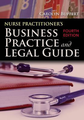Nurse Practitioner's Business Practice And Legal Guide (Buppert, Nurse Practitioner's Business Practice and Legal Gu)