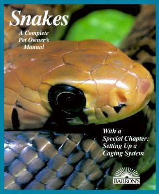 Snakes Everything About Selection, Care, Nutrition, Diseases, Breeding, and Behavior