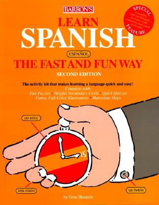 Learn Spanish the Fast and Fun Way: With Spanish-English English-Spanish Dictionary