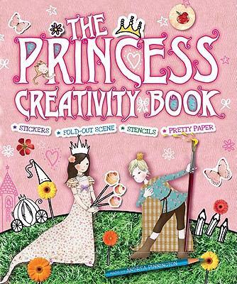 Princess Creativity Book : Includes Stickers, Fold-Out Scene, Stencils, and Pretty Paper