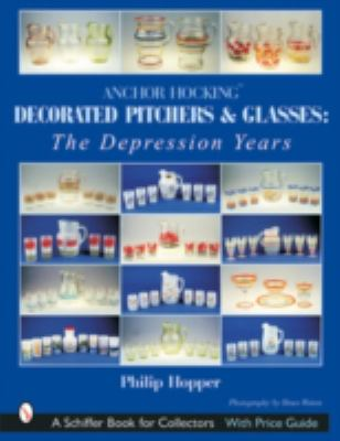 Anchor Hocking Decorated Pitchers And Glasses The Depression Years