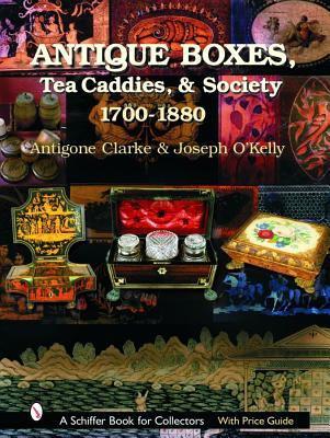 Antique Boxes, Tea Caddies, & Society 1700-1880