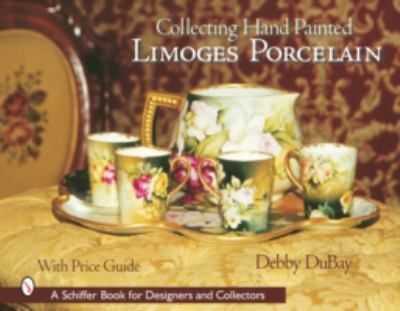 Collecting Hand Painted Limoges Porcelain Boxes to Vases