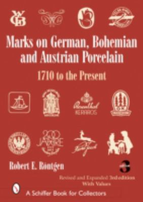 Marks on German, Bohemian, And Austrian Porcelain 1710 to the Present