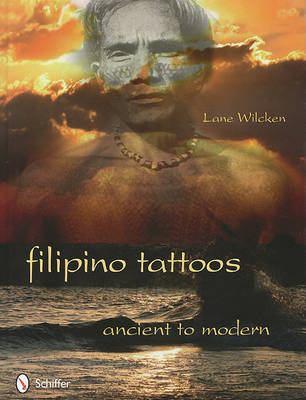 Filipino Tattoos : Ancient to Modern