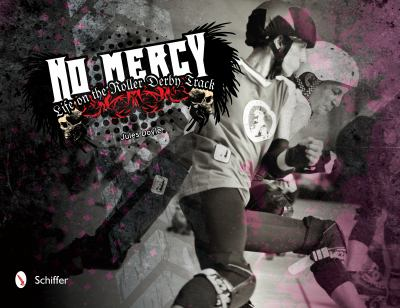 No Mercy : Roller Derby Life on the Track