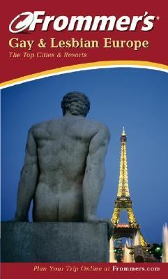 Frommer's Gay & Lesbian Europe The Top Cities & Resorts