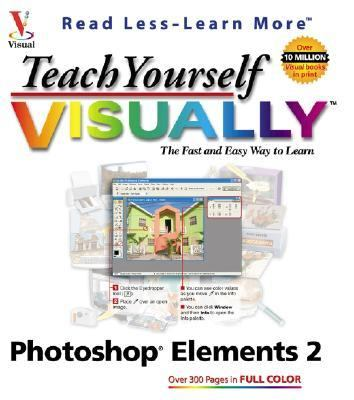 Teach Yourself Visually Photoshop Elements 2