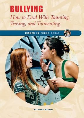 Bullying How To Deal With Taunting, Teasing, And Tormenting