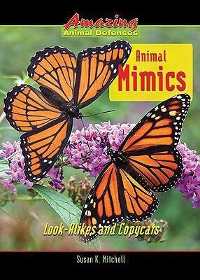 Animal Mimics: Look-Alikes and Copycats