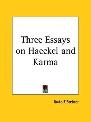 essay haeckel karma three 5/1 pasteur, 5/2 darwin, 5/3 marconi, 5/4 steiner, 5/6 haeckel, 5/7 galileo   she is responsible for the law of karma working out through her.