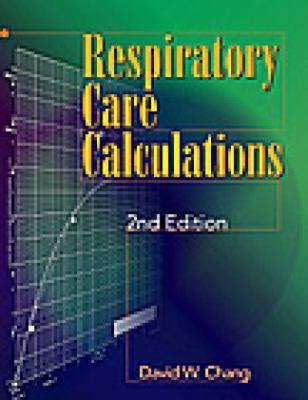 Respiratory Care Calculations