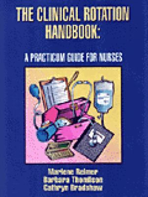 Clinical Rotation Handbook A Practicum Guide for Nurses