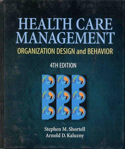Health Care Management: Organization Design & Behavior (Delmar Series in Health Services Administration)