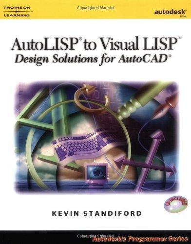 AutoLISP to Visual LISP: Design Solutions: Design Solutions for AutoCAD 2000 (Autodesk's Programmer Series)