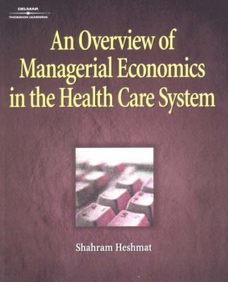 Overview of Managerial Economics in the Health Care System
