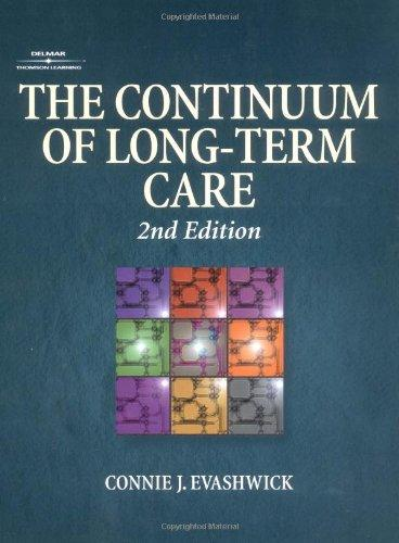 The Continuum of Long-Term Care (Delmar Series in Health Services Administration)