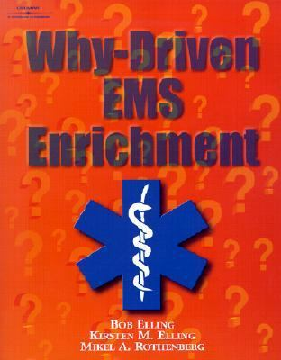 Why-Driven Ems Enrichment Bob Elling, Kirsten M. Elling, Mikel A. Rothenberg