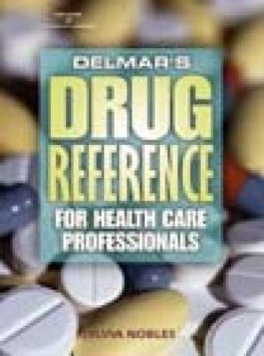 Delmar's Drug Reference for Health Care Professionals