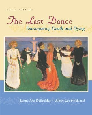Last Dance Encountering Death and Dying