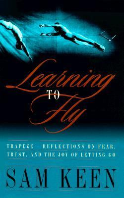 Learning to Fly: Reflections on Fear, Trust and the Joy of Letting Go