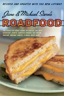 Roadfood The Coast-To-Coast Guide to 500 of the Best Barbecue Joints, Lobster Shacks, Ice-Rearm Parlors, Highway Diners, and Much, Much More