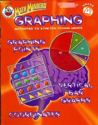 Graphing: Activities to Stretch Young Minds, Grade 4 (Math Minders)