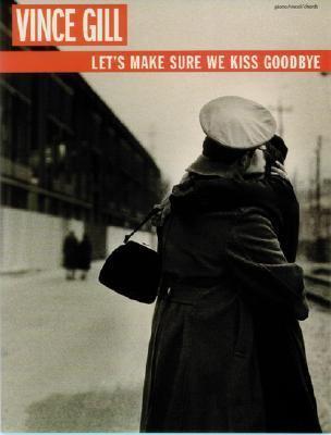 Let's Make Sure We Kiss Goodbye Piano, Vocal, Chords
