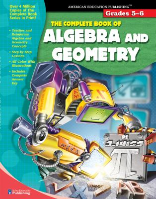 Complete Book of Algebra and Geometry Grades 5-6