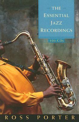 Essential Jazz Recordings 101 Cds