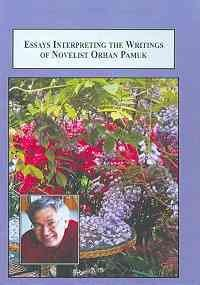 essays interpreting the writings of novelist orhan pamuk The paris review is a literary magazine featuring original writing, art, and in-depth interviews with famous writers sign in the orhan pamuk was born in 1952 in istanbul orhan pamuk the art of fiction no 187 poetry mary jo bang five poems john burnside six poems.