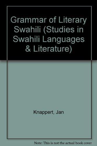 Grammar of Literary Swahili (Studies in Swahili Languages and Literature, V. 2)