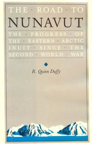 The Road to Nunavut ; The Progress of the Eastern Arctic Inuit since the Second World War