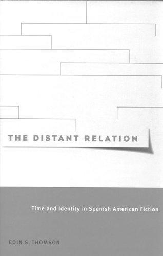 The Distant Relation: Time and Identity in Spanish American Fiction (Mcgill-Queen's Studies in the History of Ideas)