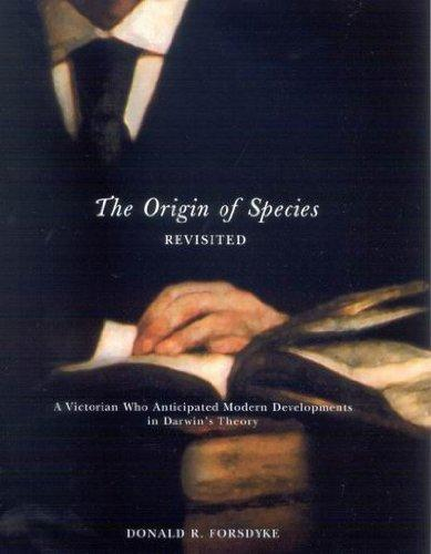 The Origin of Species Revisited: A Victorian Who Anticipated Modern Developments in Darwin's Theory