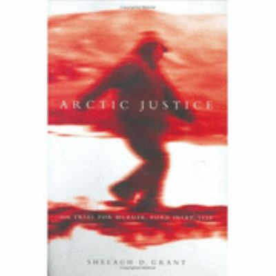 Arctic Justice On Trial for Murder, Pond Inlet, 1923