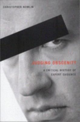 Judging Obscenity A Critical History of Expert Evidence