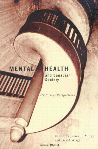 Mental Health And Canadian Society: Historical Perspectives (Mcgill-Queen's Asociated Medical Services Studies in the History of Medicine, Health, and Society)
