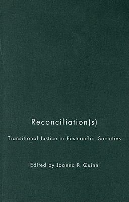 Reconciliation(s): Transitional Justice in Postconflict Societies