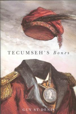 Tecumseh's Bones (Mcgill-Queen's Native and Northern Series)