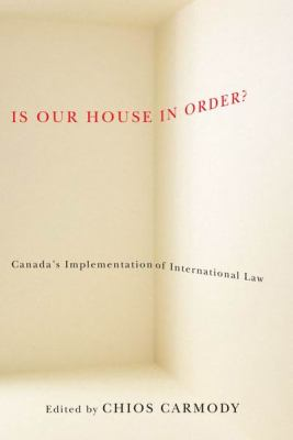 Is Our House in Order? : Canada'a Implementation of International Law