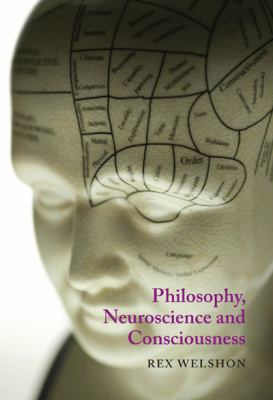 Philosophy, Neuroscience, and Consciousness