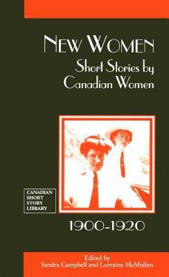 New Women Short Stories by Canadian Women, 1900-1920