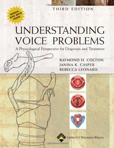 Understanding Voice Problems: A Physiological Perspective for Diagnosis and Treatment (UNDERSTANDING VOICE PROBLEMS: PHYS PERSP/ DIAG & TREATMENT)