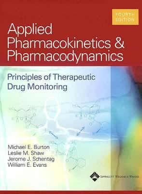 Applied Pharmacokinetics & Pharmacodynamics Principles Of Therapeutic Drug Monitoring