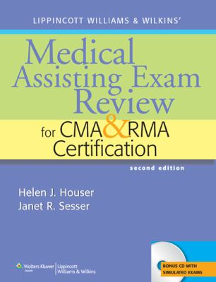 Lippincott Williams & Wilkins' Medical Assisting Exam Review for CMA and RMA Certification