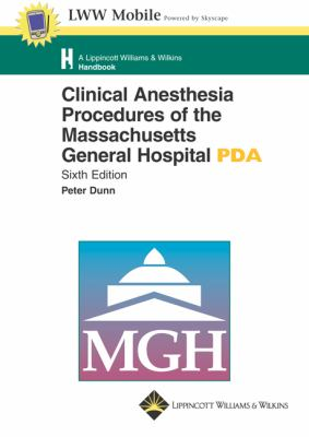 Clinical Anesthesia Procedures of the Massachusetts General Hospital PDA Version 2.0